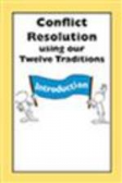 UK101 Conflict Resolution using the Twelve Traditions